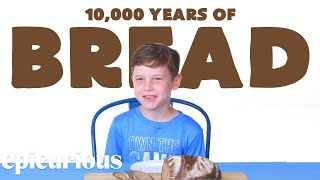 Kids Try 10,000 Years of Bread | Epicurious