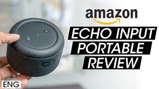 Amazon Echo Input Portable Edition Review and Unboxing