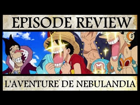 [Episode Review] One Piece aventure Nebulandia