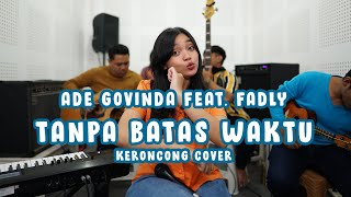 Ade Govinda feat Fadly - Tanpa Batas Waktu cover by Remember Entertainment