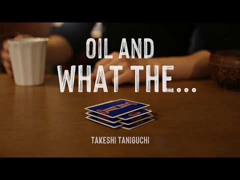 Oil and WHAT THE… | by Takeshi Taniguchi