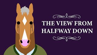 """""""The View from Halfway Down"""" Explained 