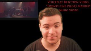 "Voiceplay Reaction Video: ""Twenty One Pilots Mashup"" Music Video"