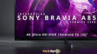 Sony - BRAVIA - A85 Series - 4K HDR OLED | Techbytes
