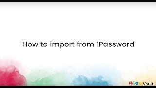 How to import from 1Password - Zoho Vault