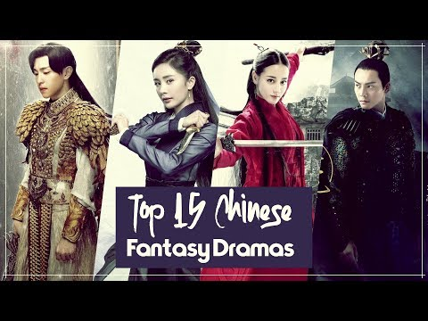 Top 15 Chinese Fantasy Dramas