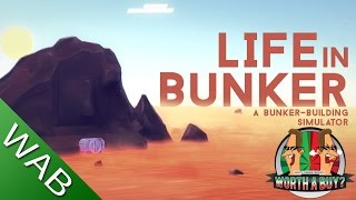 Life in Bunker Review - Worthabuy?