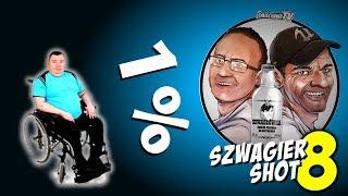 1% - Szwagier SHOT 8