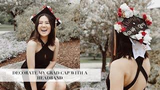 DECORATE MY GRADUATION CAP WITH A HEADBAND | INMYSEAMS