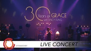 30 Years of GRACE with Lincy Fung [FULL CONCERT]
