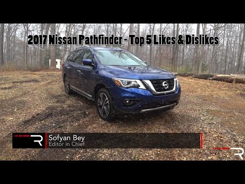 2017 Nissan Pathfinder –  Redline: Top 5 Likes & Dislikes