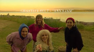 "Chastity Belt   ""Ann's Jam"" [OFFICIAL VIDEO]"