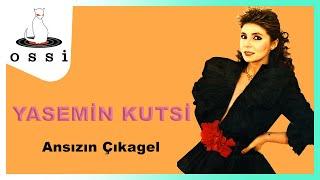 Yasemin Kutsi / Ansızın Çıkagel