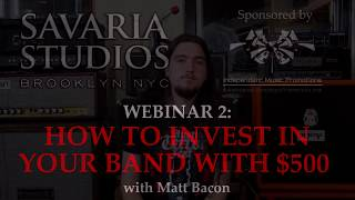 Savaria Studios Webinar - How to invest in your band