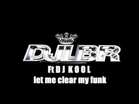 Let Me Clear My Funk — DJ Lbr | Last fm