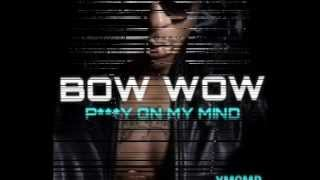 "Bow Wow ""Pussy On My Mind"""