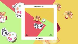 Foulds - Be Happy (ft. OMZ)