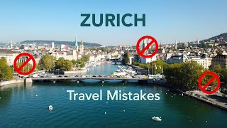 Zurich, Switzerland: 5 Mistakes Tourists Make