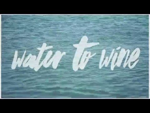 Greg Attwells - Water to Wine (the Best Is yet to Come) Lyric Video