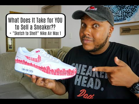 """""""Sketch to Shelf"""" Nike Air Max 1 + What Does it Take for YOU to Sell a Sneaker???"""