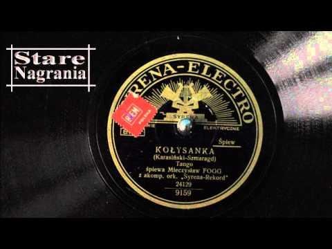 Mieczysław Fogg - Kołysanka (Karasiński - Szmaragd) - Syrena-Electro - 1934r.