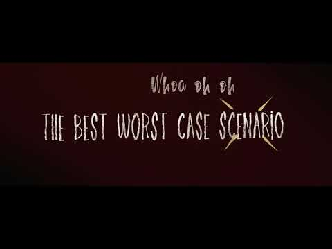 Video for Best Worst Case Scenario