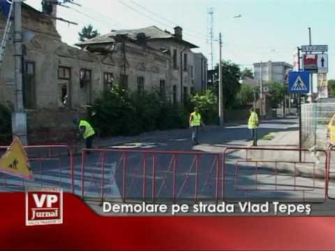 Demolare pe strada Vlad Tepes