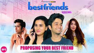Bestfriends | Ep 2/3 - Proposal | Mini Web Series | ft. Anushka Sharma & Ritvik Sahore​