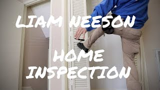Liam Neeson Home Inspection