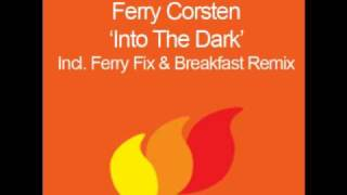 Ferry Corsten & Howard Jones - Into The Dark (Ferry Fix)