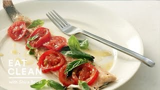 3 Healthy Weeknight Fish Dishes – Eat Clean with Shira Bocar