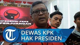 Soal Penentuan Anggota Dewas KPK, PDIP Serahkan Sepenuhnya ke Presiden Jokowi