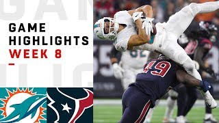 Dolphins vs. Texans Week 8 Highlights | NFL 2018