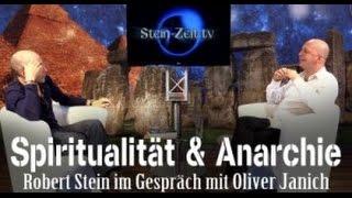 Spiritualität & Anarchie – Robert Stein im Gespräch mit Oliver Janich