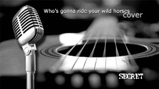 Who's Gonna Ride Your Wild Horses(cover).mp4