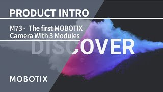 M73 – The First MOBOTIX Camera With 3 Modules