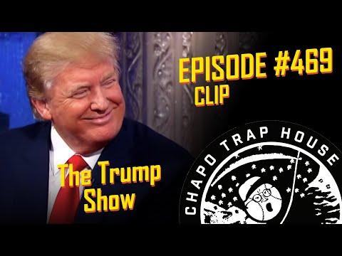 The Trump Show | Chapo Trap House | Episode 469