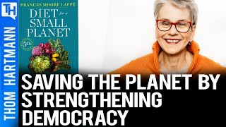 Conversations with Great Minds - Can This Diet Save Democracy? (w/ Frances Moore Lappe)