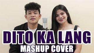 Dito Ka Lang (MASHUP) Cover By Sevenjc and ICA