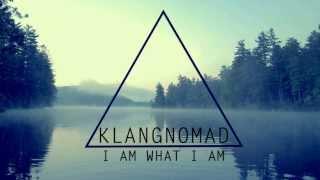 Klangnomad - I am what I am