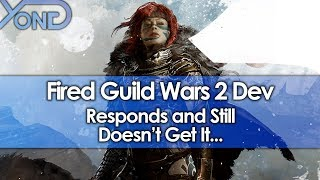 Fired Guild Wars 2 Dev Responds and Still Doesn