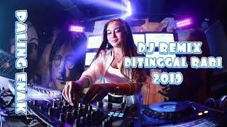 DJ Slow Remix Ditinggal Rabi Paling Enak 2019