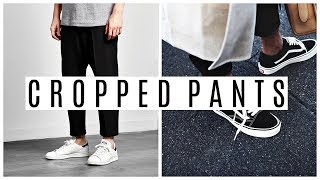 CROPPED PANTS LOOKBOOK | Four Outfit Ideas | Mens Fashion 2018