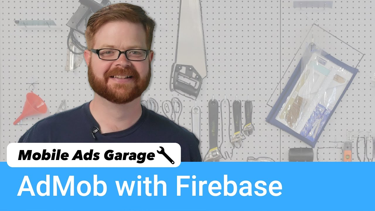 AdMob with Firebase - Mobile Ads Garage #6