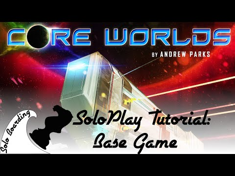 Solo Boarding: SoloPlay Tutorial: Core Worlds (Base Game)