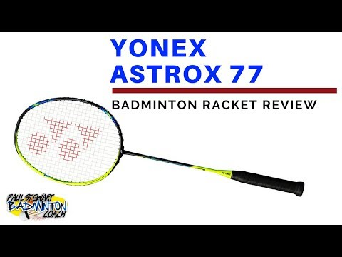 Yonex Astrox 77 Badminton Racket Review
