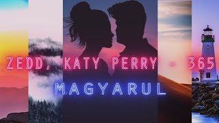 Zedd, Katy Perry   365 | MAGYARUL