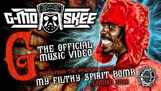 """G-Mo Skee - """"G"""" Official Music Video"""