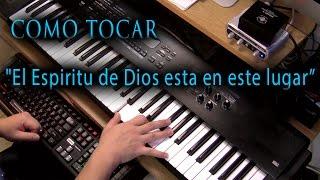 """""""El Espiritu de Dios esta en este lugar"""" - PIANO Tutorial 🎧🎶🎤🔊"""