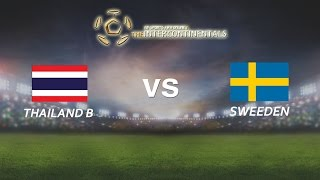 [28.05.2016] ThaiLandB vs Sweden [The Intercontinentals]